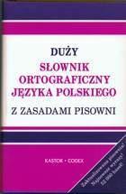 Duży słownik ortograficzny z zasadami pisowni