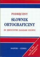Podręczny słownik ortograficzny ze skróconymi zasadami pisowni