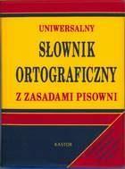 Uniwersalny słownik ortograficzny z zasadami pisowni