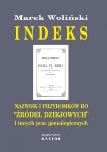 """Indeks 01. Indeks nazwisk i przydomków do """"Źródeł dziejowych"""" i innych prac genealogicznych (E-book PDF)"""