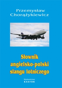 Słownik angielsko-polski slangu lotniczego. (E-book PDF)