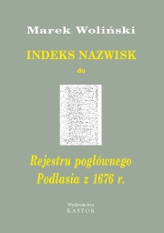 Indeks 07. Rejestr pogłównego województwa podlaskiego z 1676 r (E-book PDF)