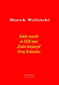 """Indeks 09. Indeks nazwisk do XXIII tomu """"Źródeł dziejowych"""" (Prusy Królewskie) (e–Book PDF)"""