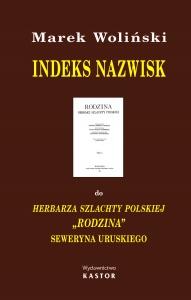 """Indeks 11. Indeks nazwisk do Herbarza szlachty polskiej """"Rodzina"""" Seweryna Uruskiego (E-book PDF)"""