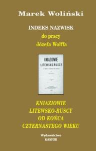 Indeks 16.Indeks nazwisk do pracy Józefa Wolffa Kniaziowie litewsko-ruscy od końca czternastego wieku (E-book PDF)