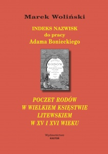 Indeks 20. Indeks nazwisk do pracy Adama Bonieckiego Poczet rodów w Wielkiem Księstwie Litewskiem w XV i VI wieku (E-book PDF)